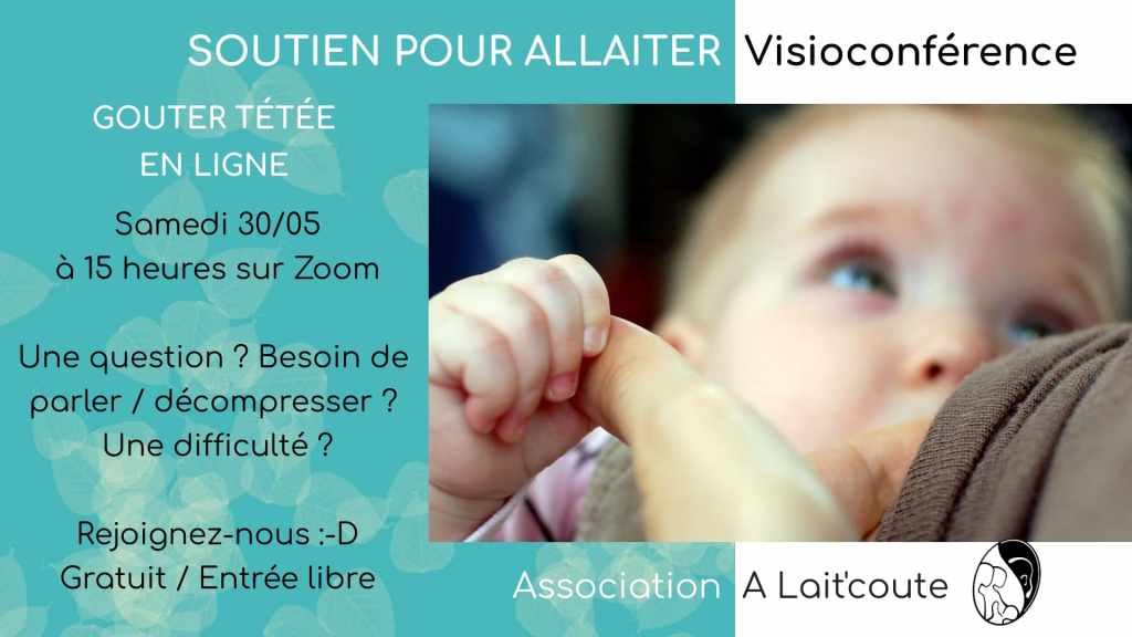 Visuel de la rencontre de soutien pour allaiter en visio le samedi 30 mai 2020 sur Zoom avec A Lait'coute