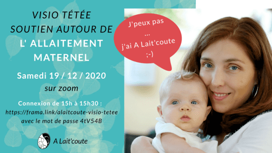 Visio Tétée de soutien à l'allaitement maternel en ligne organisée par A Lait'coute le 19/12/2020